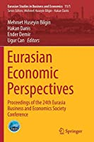 Eurasian Economic Perspectives: Proceedings of the 24th Eurasia Business and Economics Society Conference (Eurasian Studies in Business and Economics (11/1))