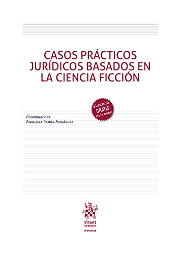 Casos Prácticos Jurídicos Basados en la Ciencia Ficción (Manuales de Derecho Civil y Mercantil)