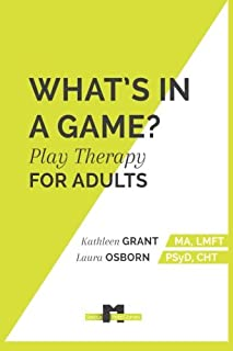 What's in a Game:: Play Therapy for Adults