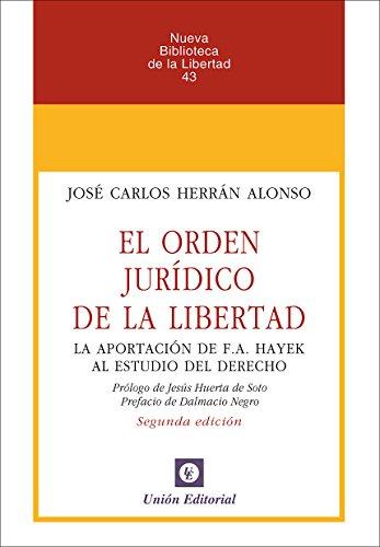El órden jurídico de la libertad: La aportación de F.A. Hayek al estudio del Derecho (Nueva Biblioteca de la Libertad nº 43) (Spanish Edition)