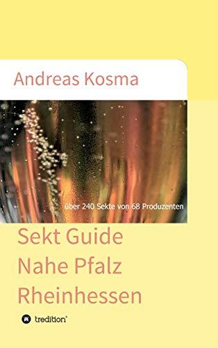 Sekt Guide Nahe Pfalz Rheinhessen: über 240 Sekte von 68 Produzenten