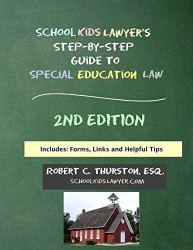 Compare Textbook Prices for SchoolKidsLawyer's Step-By-Step Guide to Special Education Law -  ISBN 9781716152368 by Thurston, Robert C
