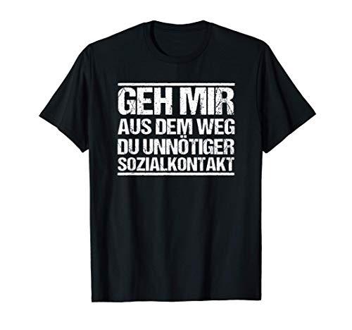 Geh mir aus dem Weg du unnötiger Sozialkontakt Lustiges T-Shirt