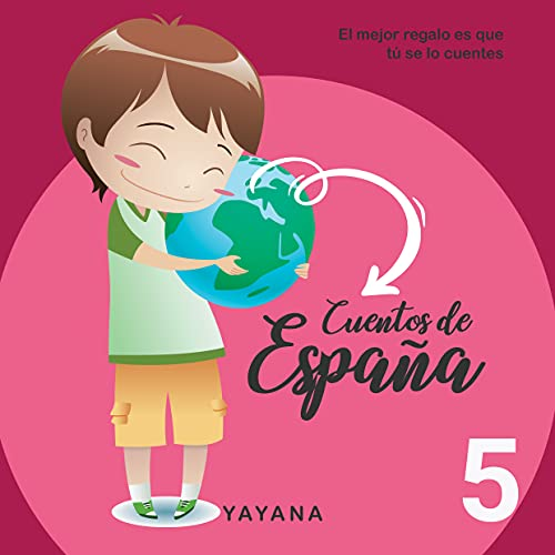 CUENTOS DE ESPAÑA 5: Cuentos para aprender contigo (Spanish Edition)