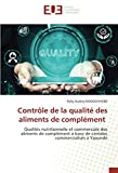 Contrôle de la qualité des aliments de complément: Qualités nutritionnelle et commerciale des aliments de complément à base de céréales commercialisés à Yaoundé