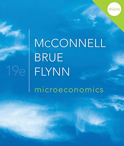 Compare Textbook Prices for Microeconomics 19 Edition ISBN 9780070998544 by McConnell, Campbell,Brue, Stanley,Flynn, Sean