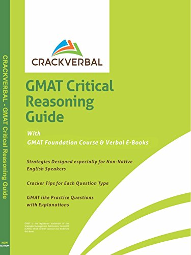 GMAT Critical Reasoning Guide: Concepts, Practice Questions, GMAT Foundation Course & Verbal E-Books (English Edition)