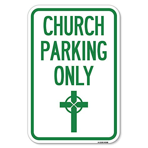 """Church Parking Only (Cross Symbol)   12"""" X 18"""" Heavy-Gauge Aluminum Rust Proof Parking Sign   Protect Your Business & Municipality   Made in The USA"""