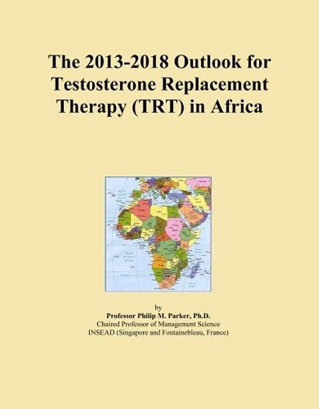 裂け目出血指The 2013-2018 Outlook for Testosterone Replacement Therapy (TRT) in Africa