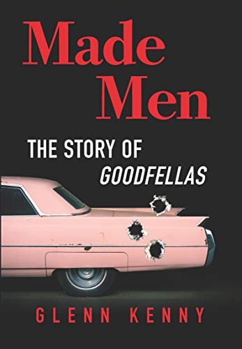 Made Men: The Making of Goodfellas and the Reboot of the American Gangster Picture (English Edition)