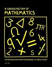 A Curious History of Mathematics
