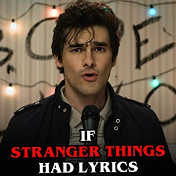 If Stranger Things Had Lyrics