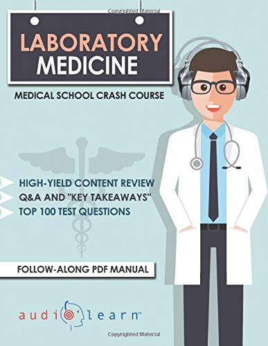 Compare Textbook Prices for Laboratory Medicine - Medical School Crash Course  ISBN 9798627996448 by Content Team, AudioLearn Medical