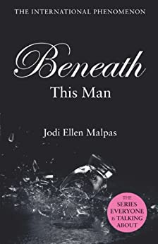 Beneath This Man (This Man Trilogy Book 2) by [Jodi Ellen Malpas]