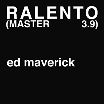 Ralento (MASTER 3.9)