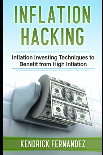 Compare Textbook Prices for Inflation Hacking: Inflating Investing Techniques to Benefit from High Inflation  ISBN 9798599076797 by Fernandez, Kendrick