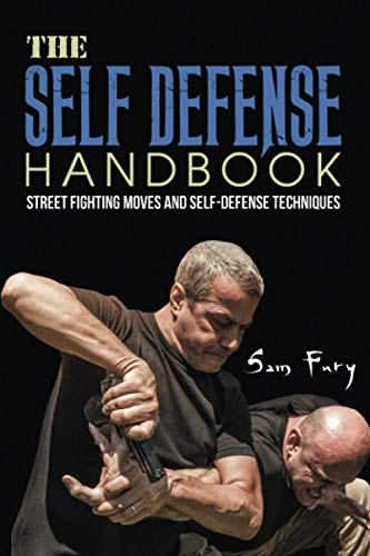 The Self-Defense Handbook: The Best Street Fighting Moves and Self-Defense Techniques