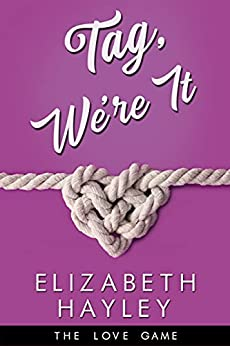 Tag, We're It (The Love Game Book 6) by [Elizabeth Hayley]
