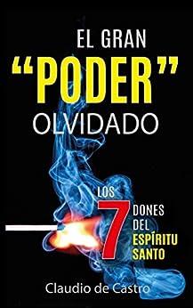 """El Gran """"PODER"""" Olvidado: Los 7 DONES del Espíritu Santo (Libros Inspiracionales nº 4) de [Claudio de Castro]"""
