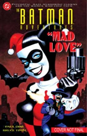 [Batman Adventures: Mad Love] (By (artist)  Bruce Timm , By (author)  Paul Dini) [published: April, 2015]