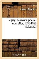 Le Pays Des Roses, Poésies Nouvelles, 1880-1882