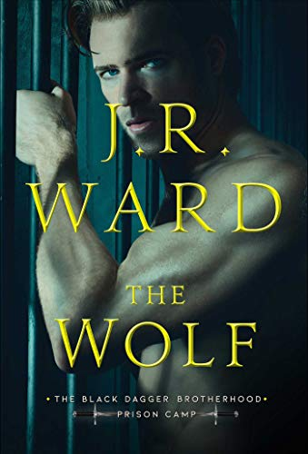 The Wolf (Black Dagger Brotherhood: Prison Camp Book 2) (English Edition)