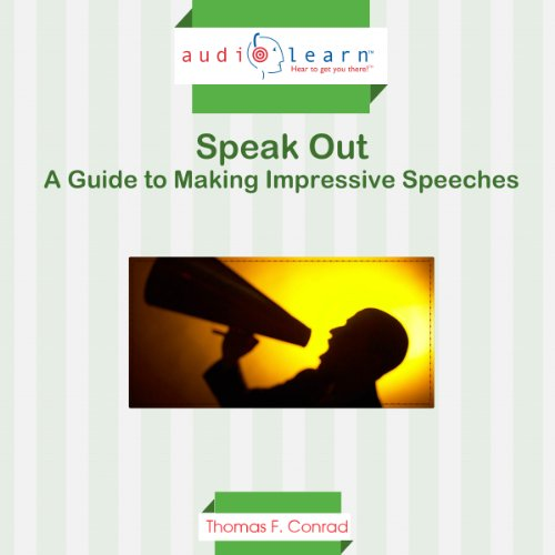 Speak Out     A Guide to Making Impressive Speeches              By:                                                                                                                                 Thomas Conrad                               Narrated by:                                                                                                                                 T. Hudson                      Length: 1 hr and 2 mins     1 rating     Overall 1.0