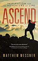 Ascend: Inspiration for the Adventure of Life