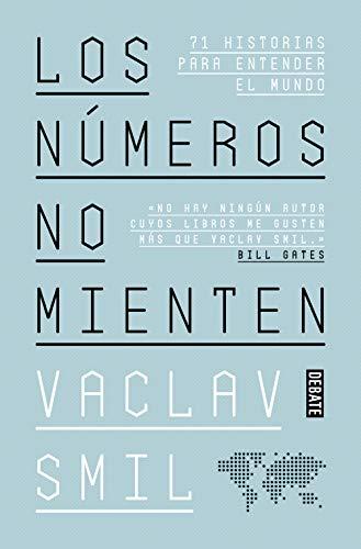 Los números no mienten: 71 historias para entender el mundo (Ciencia y Tecnología)