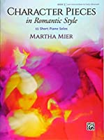Character Pieces in Romantic Style 3: 15 Short Piano Solos