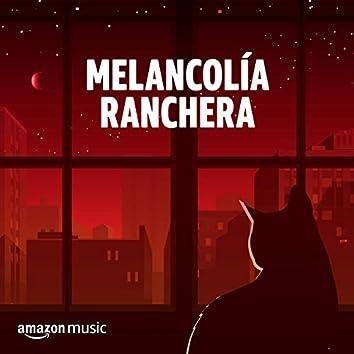 Melancolía Ranchera