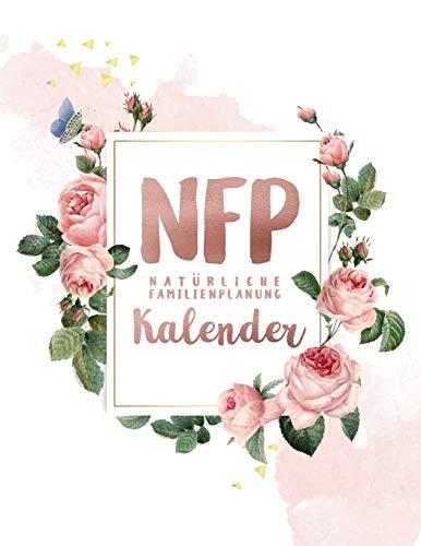 NFP Natürliche Familienplanung Kalender: NFP Zykluskalender, 60 Zyklus-Tabellen zum Ausfüllen für die Natürliche Familienplanung & Verhütung mit der ... 21.6 x 27.9 cm, 128 Seiten (Zyklustagebuch)