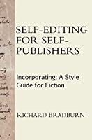 Self-editing for Self-publishers: Incorporating: A Style Guide for Fiction
