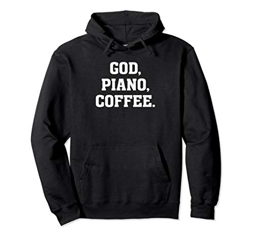 God, Piano, Coffee - Christian Faith Musician Humor Quote Pullover Hoodie