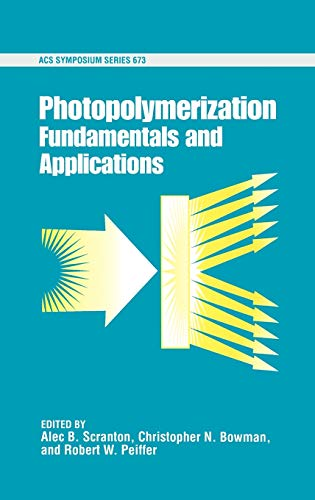 Photopolymerization: Fundamentals and Applications (ACS Symposium Series, No. 673)