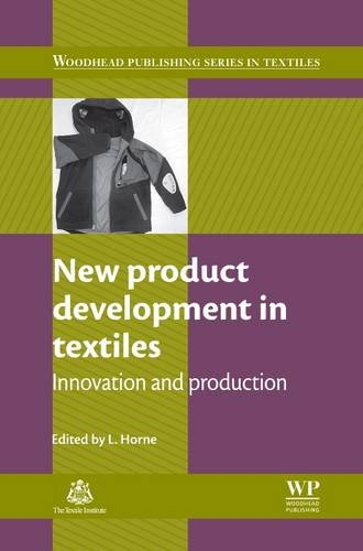 New Product Development in Textiles: Innovation and Production (Woodhead Publishing Series in Textiles)