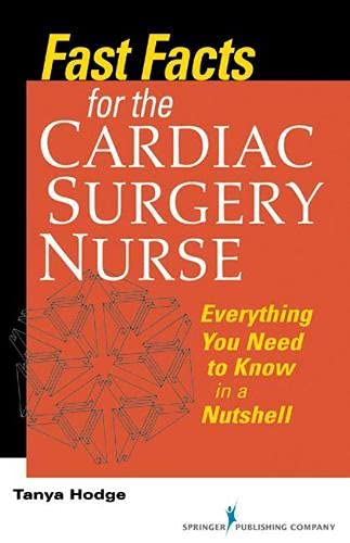 Fast Facts For The Cardiac Surgery Nurse Everything You Need To Know In A Nutshell Fast Facts Springer