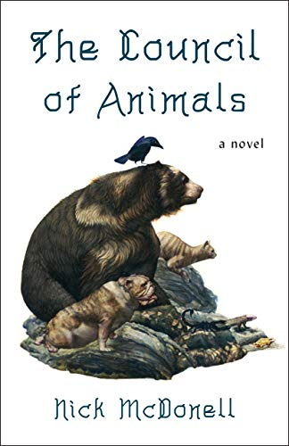 Compare Textbook Prices for The Council of Animals: A Novel Illustrated Edition ISBN 9781250799036 by McDonell, Nick,Tabbutt, Steven