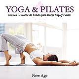 Yoga & Pilates - Musica Relajante de Fondo para Hacer Yoga y Pilates