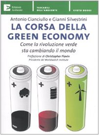La corsa della green economy. Come la rivoluzione verde sta cambiando il mondo