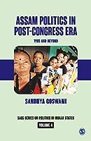 Assam Politics in Post-Congress Era: 1985 and Beyond