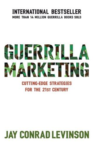 Guerrilla Marketing: Cutting-edge strategies for the 21st century (English Edition)