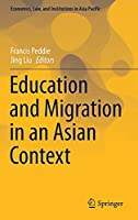Education and Migration in an Asian Context (Economics, Law, and Institutions in Asia Pacific)