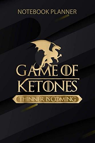 Notebook Planner Game Of Ketones Thinner Is Coming Idea Keto Diet: Over 100 Pages, Goals, 6x9 inch, Teacher, Finance, Home Budget, Lesson, Daily Journal