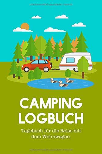 Camping Logbuch: Tagebuch für die Reise mit dem Wohnwagen.