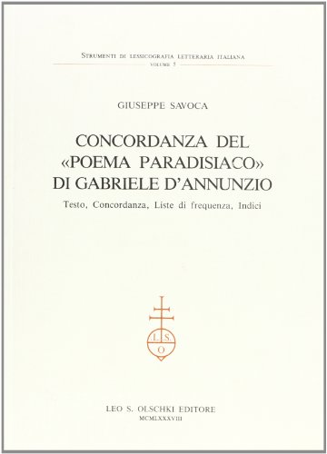 Concordanza del «Poema paradisiaco» di Gabriele D'Annunzio. Testo, concordanza, liste di frequenza, indici