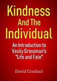 Kindness and the Individual: An Introduction to Vasily Grossman's 'Life and Fate'
