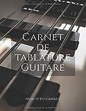 Carnet de tablature guitare: Carnet de note « Mon petit carnet » | 150 pages vierges | format 8,5x11 po | 21,59 cm x 27,94 cm | Livre bloc-note papier ... guitaristes | Cadeau | Made In France