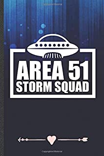 Area 51 Storm Squad: Alien Ufo Lover Funny Lined Notebook Journal For Area 51 Sci Fi Reader, Unique Special Inspirational Birthday Gift, Classic 6 X 9 110 Pages