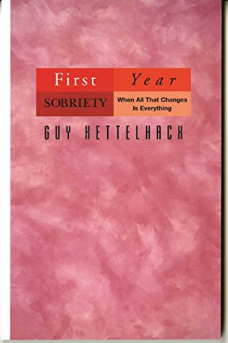 First Year Sobriety: When All That Changes Is Everything (1)